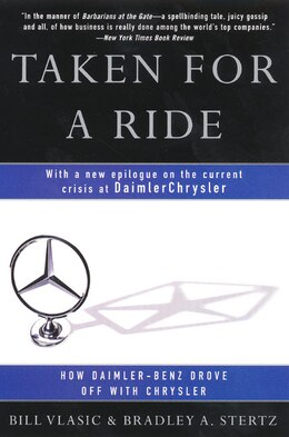 Book Taken For A Ride: How Daimler-benz Drove Off With Chrysler by Bill  Vlasic