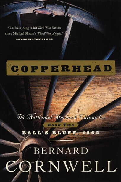 Copperhead: The Nathaniel Starbuck Chronicles: Book Two by BERNARD CORNWELL