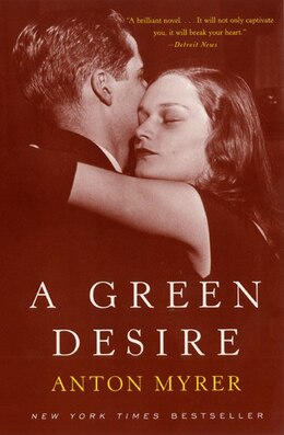 Book A Green Desire by Anton Myrer