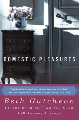 Book Domestic Pleasures: A Novel by Beth Gutcheon