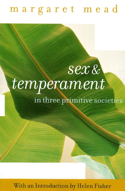 Sex And Temperament: In Three Primitive Societies by Margaret Mead