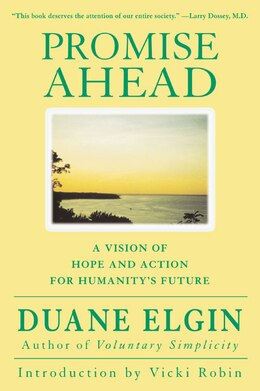 Book Promise Ahead: A Vision Of Hope And Action For Humanity's Future by Duane Elgin