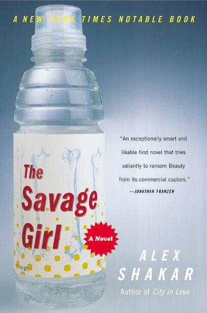 The Savage Girl by Alex Shakar