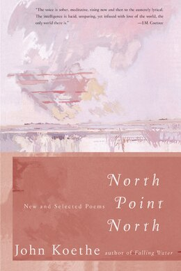 Book North Point North: New and Selected Poems by John Koethe