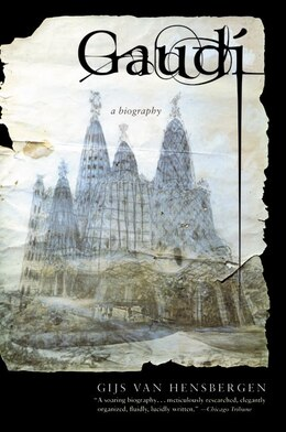 Book Gaudi: A Biography by Gijs Van Hensbergen