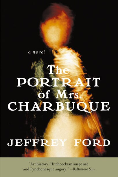 The Portrait Of Mrs. Charbuque: A Novel by Jeffrey Ford
