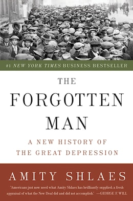 Book The Forgotten Man: A New History of the Great Depression by Amity Shlaes