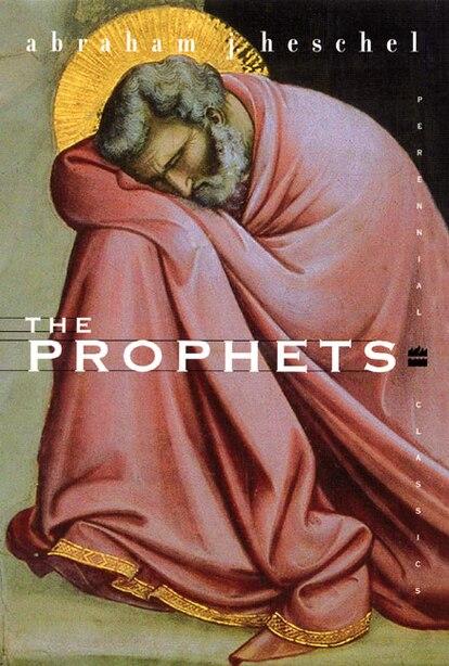 The Prophets by Abraham J. Heschel