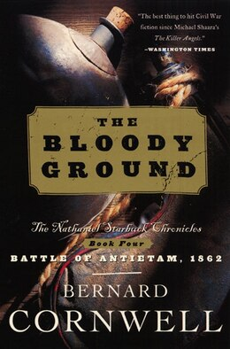 Book Bloody Ground: The Nathaniel Starbuck Chronicles: Book Four by Bernard Cornwell
