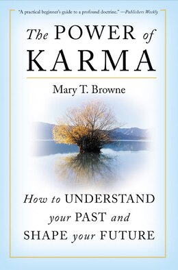 Book The Power Of Karma: How to Understand Your Past and Shape Your Future by Mary T. Browne