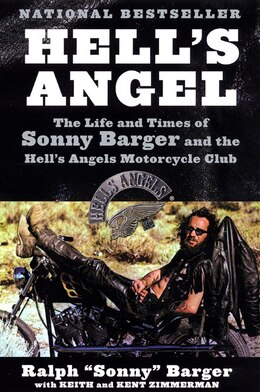 Book Hell's Angel: The Life and Times of Sonny Barger and the Hell's Angels Motorcycle Club by Sonny Barger