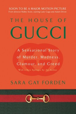 Book House Of Gucci: A Sensational Story of Murder, Madness, Glamour, and Greed by Sara G. Forden