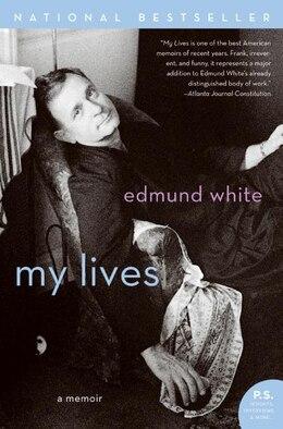 Book My Lives: A Memoir by Edmund White