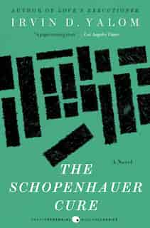The Schopenhauer Cure: A Novel by Irvin Yalom