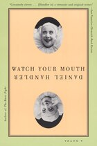 Watch Your Mouth: A Novel