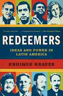 Redeemers: Ideas And Power In Latin America by Enrique Krauze