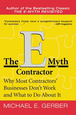 Book The E-Myth Contractor: Why Most Contractors' Businesses Don't Work and What to Do About It by Michael E. Gerber
