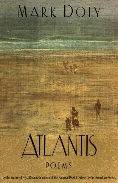 Atlantis: Poems By by Mark Doty