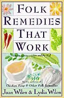 Book Folk Remedies That Work: By Joan And Lydia Wilen, Authors Of Chicken Soup & Other Folk Remedies by Joan Wilen