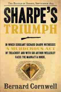 Sharpe's Triumph: The Battle of Assaye, September 1803 by BERNARD CORNWELL