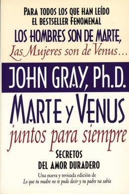 Book Marte Y Venus Juntos Para Siempre: Secretos del amor duradero by John Gray