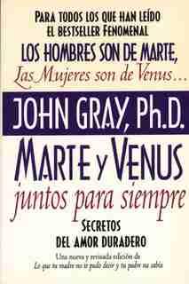 Marte Y Venus Juntos Para Siempre: Secretos Del Amor Duradero by John Gray
