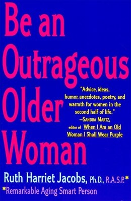 Book Be An Outrageous Older Woman by Ruth H. Jacobs