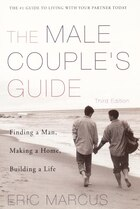 Male Couple's Guide 3e: Finding A Man, Making A Home, Building A Life