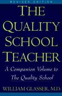 Quality School Teacher Ri by William Glasser