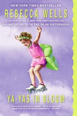 Book Ya-Yas In Bloom: A Novel by Rebecca Wells