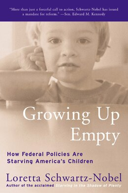 Book Growing Up Empty: How Federal Policies Are Starving America's Children by Loretta Schwartz-Nobel