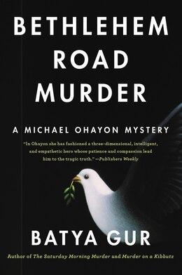 Book Bethlehem Road Murder: A Michael Ohayon Mystery by Gur, Batya