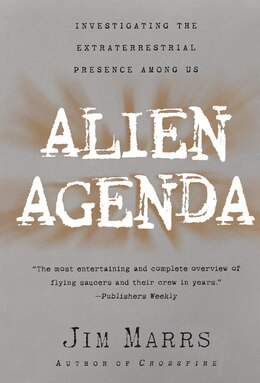 Book Alien Agenda: Investigating the Extraterrestrial Presence Among Us by Jim Marrs
