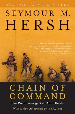 Book Chain Of Command: The Road from 9/11 to Abu Ghraib by Seymour M. Hersh