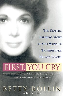 Book First, You Cry by Betty Rollin