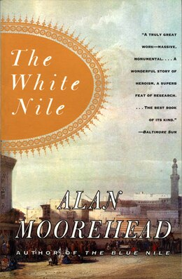 Book The White Nile by Alan Moorehead