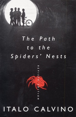 Book The Path To The Spiders' Nests: Revised Edition by Italo Calvino