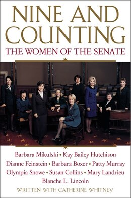 Book Nine And Counting: The Women Of The Senate by Barbara Boxer