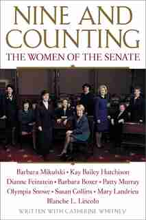 Nine and Counting: The Women of the Senate by Barbara Boxer