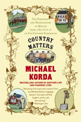 Book Country Matters: The Pleasures and Tribulations of Moving from a Big City to an Old Country… by Michael Korda
