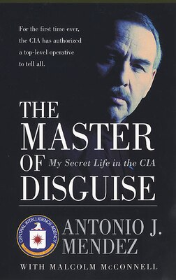 Book The Master Of Disguise: My Secret Life in the CIA by Antonio J. Mendez