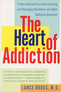 The Heart Of Addiction: A New Approach to Understanding and Managing Alcoholism and Other Addictive…
