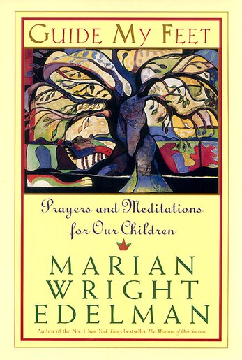 Guide My Feet: Prayers and Meditations for Our Children de Marian Wright Edelman