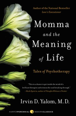 Book Momma And The Meaning Of Life: Tales of Psychotherapy by Irvin D. Yalom