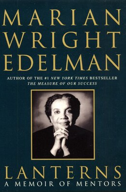 Book Lanterns: A Memoir of Mentors by Marian Wright Edelman