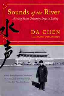 Sounds of the River: A Young Man's University Days in Beijing by Da Chen