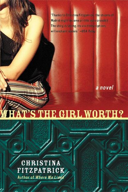 What's The Girl Worth?: A Novel by Christina Fitzpatrick