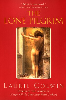Book The Lone Pilgrim by Laurie Colwin