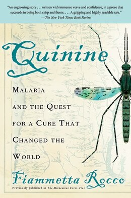 Book Quinine: Malaria and the Quest for a Cure That Changed the World by Fiammetta Rocco