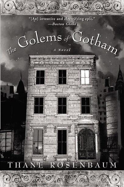 The Golems Of Gotham: A Novel by Thane Rosenbaum